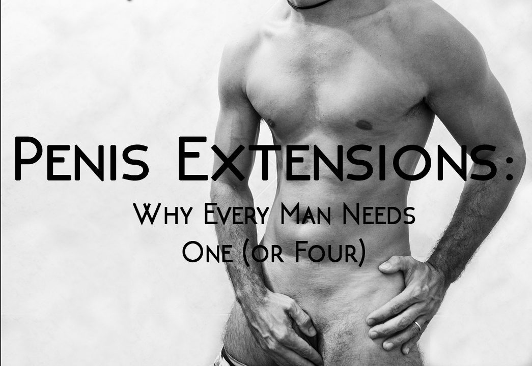 Penis Extensions - Better Than the Hand